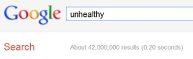 Google Search for 'Unhealthy'