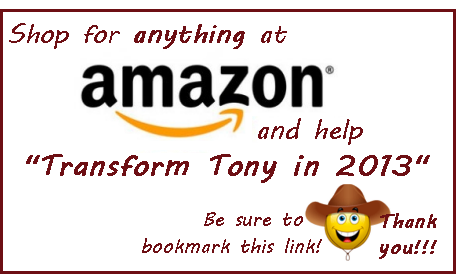 Shop for anything at Amazon and help Transform Tony in 2013