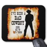 Mouse Pad - I've been a bad cowboy send me to your room c2013 TxCowboyDancer Designs available on zazzle.com