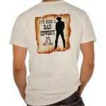 Organic T-shirt - I've been a bad cowboy send me to your room c2013 TxCowboyDancer Designs available on zazzle.com