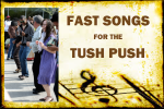FAST SONGS for the Tush Push LineDance