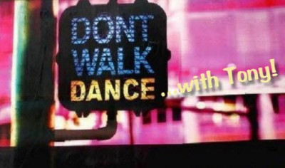 Don't Walk Dance with Tony 2