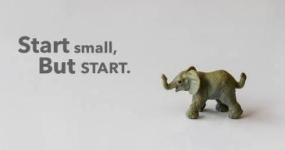 Start small but start