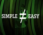 Simple does NOT equal easy